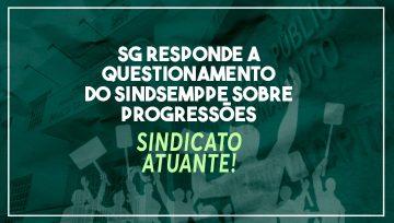 SG responde a questionamento do Sindsemppe sobre progressões
